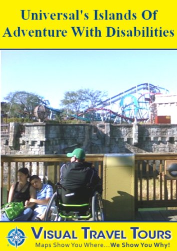 Universal's Islands of Adventure with Disabilities: A Self-guided Pictorial Tour (Tours4Mobile, Visual Travel Tours Book 145)