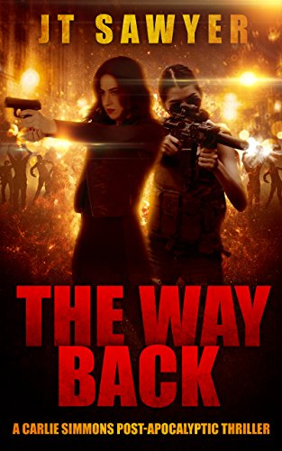 The Way Back (Carlie Simmons Post-Apocalyptic Series Book 3) by [Sawyer, JT]