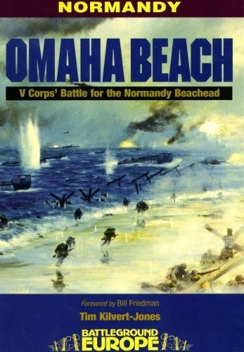 Download Omaha Beach: V Corps' Battle for the Normandy Bridgehead (Battleground Europe) PDF