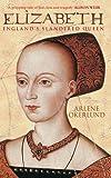 Elizabeth: England's Slandered Queen (England's Forgotten Queens)