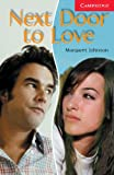 Next Door to Love, Level 1, Margaret Johnson, 0521605628