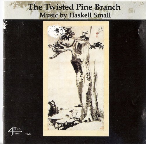 Twisted Pine Branch - Music by Haskell Small