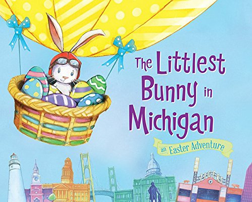 The Littlest Bunny in Michigan: An Easter Adventure pdf