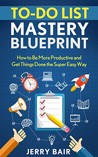 Pdf Download To Do List Mastery Blueprint How To Be More Productive
