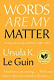 img - for Words Are My Matter: Writings About Life and Books, 2000-2016, with a Journal of a Writer s Week book / textbook / text book