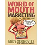 img - for [(Word of Mouth Marketing: The Comic Book )] [Author: Andy Sernovitz] [Aug-2012] book / textbook / text book