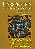 Transdisciplinary Cybernetics and Cybersemiotics (Cybernetics & Human Knowing)