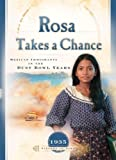 Rosa Takes a Chance: Mexican Immigrants in the Dust Bowl Years (1935) (Sisters in Time #21)
