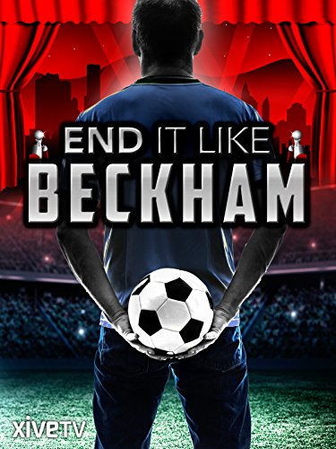 (End it Like Beckham)