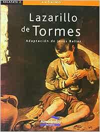 Lazarillo de Tormes, El kalafate Colección Kalafate: Amazon.es: Ciammitti, Anna, Jesús María Ballaz Zabalza, Ballaz, Jesús: Libros