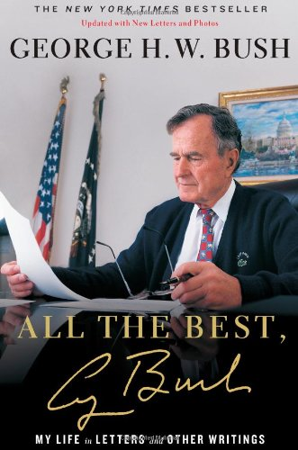 All the Best: My Life in Letters and - George W Bush Autobiography