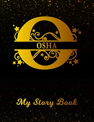 Osha My Story Book: Personalized Letter O First Name Blank Draw & Write Storybook Paper | Black Gold Cover | Write & Illustrate Storytelling Midline ... 1st 2nd 3rd Grade Students (K-1, K-2, K-3) (O Write My Name)