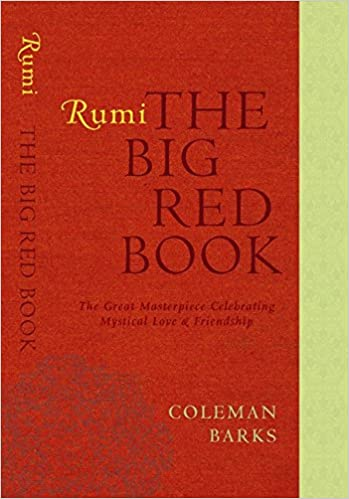 Book Rumi: The Big Red Book: The Great Masterpiece Celebrating Mystical Love and Friendship