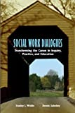 Social Work Dialogues : Transforming the Canon in Inquiry, Practice, and Education, Witkin, Stanley L. and Saleebey, Dennis, 0872931234