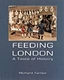 Feeding London, Tames, Richard, 0948667850