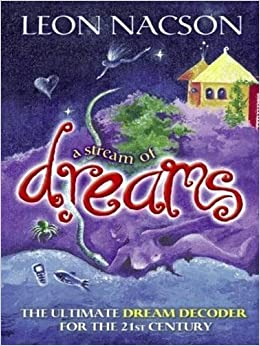 Book Stream Of Dreams, A: The Ultimate Dream Decoder for the 21st Century