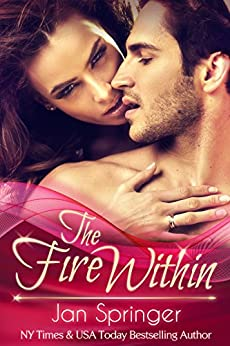 The Fire Within: A Futuristic Erotic Romance by [Springer, Jan]