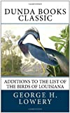 Additions to the List of the Birds of Louisiana, George H. Lowery, 1466200642