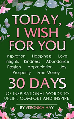 TODAY I WISH FOR YOU Inspiration Happiness Love Insights Gorgeous Inspirational Words