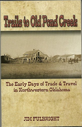 Trails to Old Pond creek, the Early Days of Trade & Travel in Northwestern ()