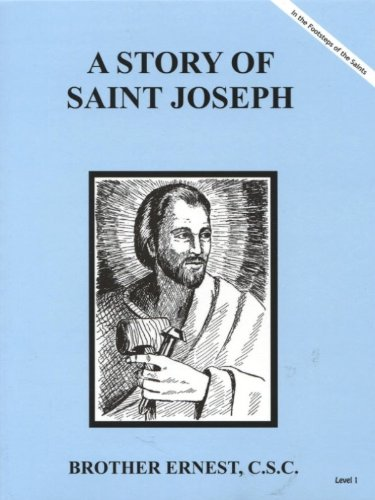 A Story of St. Joseph (Brother Ernest, C.S.C) - Paperback