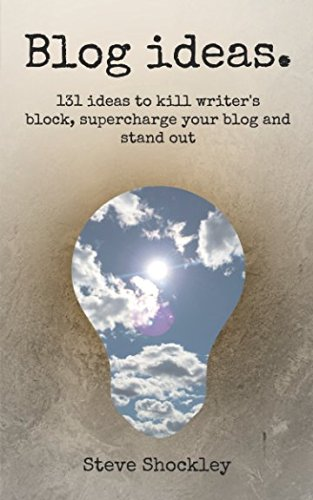 Blog Ideas: 131 Ideas to Kill Writer's Block