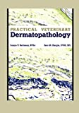 Practical Veterinary Dermatopathology, Sonya V. Bettenay and Ann M. Hargis, 1893441962