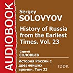 History of Russia from the Earliest Times: Vol. 23 [Russian Edition] | Sergey Solovyov
