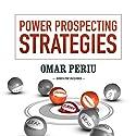 Power Prospecting Strategies Audiobook by Omar Periu Narrated by Omar Periu