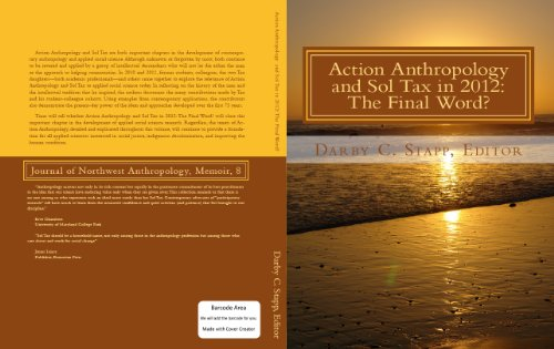 Action Anthropology and Sol Tax in 2012: The Final Word? (Journal of  Northwest Anthropology Memoir Series Book 8)
