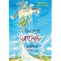 Het nieuwe grote Superjuffie doeboek: de leukste knutsels, tips, raadsels , strips, verhalen en weetjes!