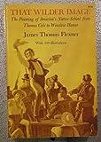 That Wilder Image, James T. Flexner, 0486225801