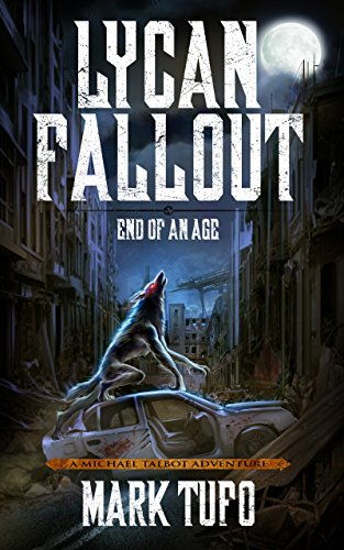Lycan Fallout 3: End Of An Age: A Michael Talbot Adventure (Here Comes A Man Holds Out His Hand)