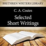 Selected Short Writings: Brethren Writers Library, Book 14 | C. A. Coates