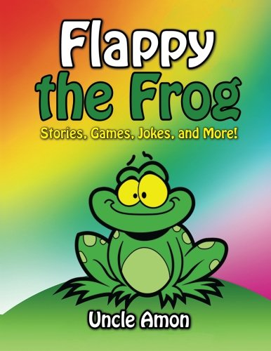 Flappy the Frog: Stories, Games, Jokes, and More! (Fun Time Series for Beginning Readers)