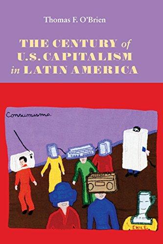 The Century of U.S. Capitalism in Latin America (Diálogos Series)