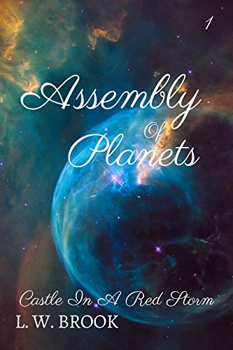 Castle In A Red Storm: A Novelette (Assembly Of Planets Book 1) by [Brook, L. W.]