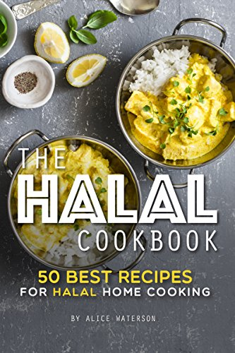 The Halal Cookbook: 50 Best Recipes for Halal Home Cooking (Potato Great Soup)