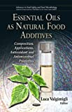Essential Oils As Natural Food Additives, Luca Valgimigli, 1621002411
