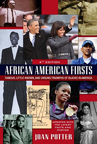 Search : African American Firsts, 4th Edition: Famous, Little-Known And Unsung Triumphs Of Blacks In America