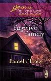 Fugitive Family, Pamela Tracy, 0373443501