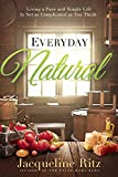 #9: Everyday Natural: Living A Pure and Simple Life Is Not As Complicated as You Think