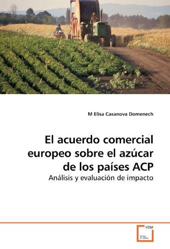 El acuerdo comercial europeo sobre el azúcar de los países ACP: Análisis y evaluación de impacto