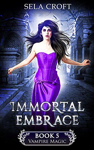 Immortal Embrace (Vampire Magic Book 5)