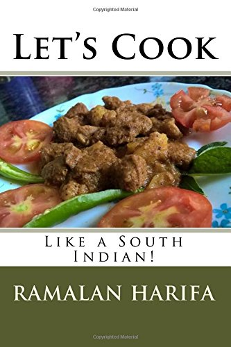 Let's Cook: Like a South Indian! by Ramalan R Harifa