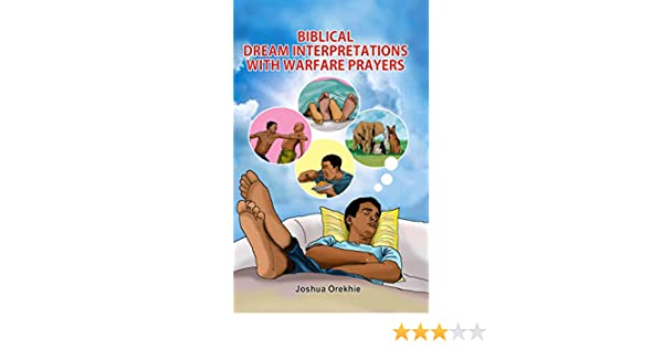 Biblical Dream Interpretations With Warfare Prayers - Kindle edition