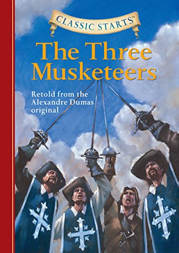Classic Starts: The Three Musketeers: Retold from the Alexandre Dumas Original (Classic Starts® Series) (English Edition)