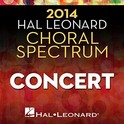 2014 Hal Leonard Choral Spectrum Concert (Choral Hal Leonard Music)