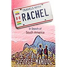Travels with Rachel: In Search of South America