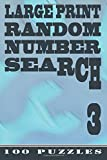 Large Print Random Number Search 3: 100 Puzzles (Volume 3)